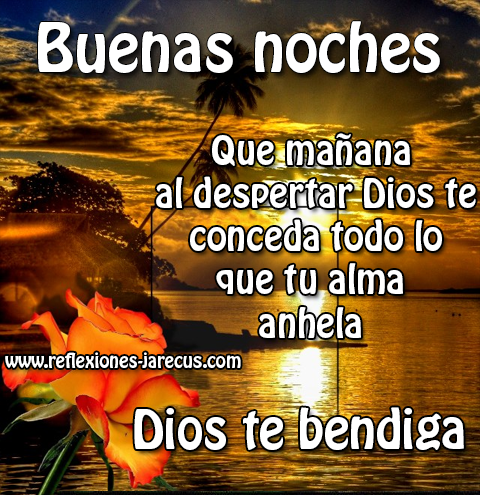 Buenas Noches Dios Te Bendiga Good Night Quotes Good Night Greetings Good Day Messages
