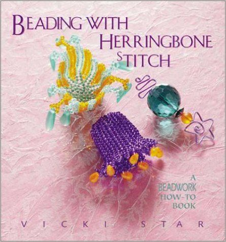 Beading with Herringbone Stitch: A Beadwork How-to Book: Amazon.de: Vicki Star: Fremdsprachige Bücher