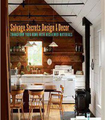 Salvage secrets design decor transform your home with reclaimed salvage secrets design decor transform your home with reclaimed materials pdf fandeluxe Images