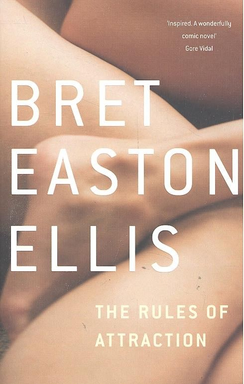 Bret Easton Ellis - The Rules of Attraction. This book is crystal meth.