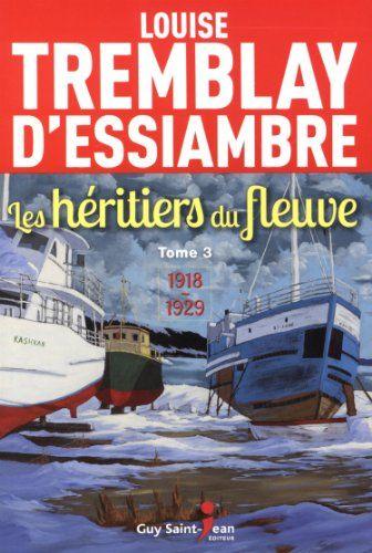 Les héritiers du fleuve 03 : 1918-1929 by Louise Tremblay-D'Essiambre http://www.amazon.ca/dp/2894557418/ref=cm_sw_r_pi_dp_tVxIvb1S8Z6BV