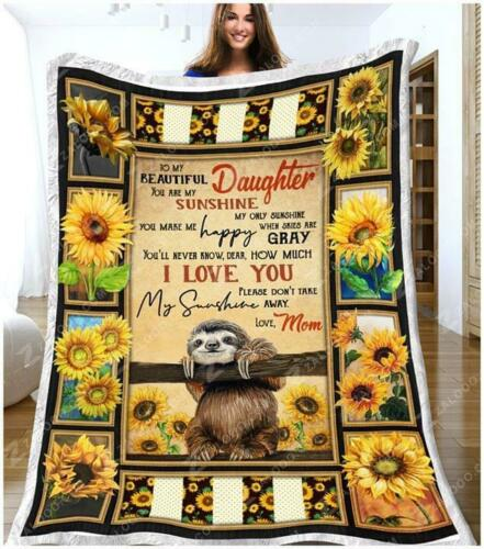 Sloth To My Beautiful Daughter You Are My Sunshine My Only Sunshine Fleece,Quilt