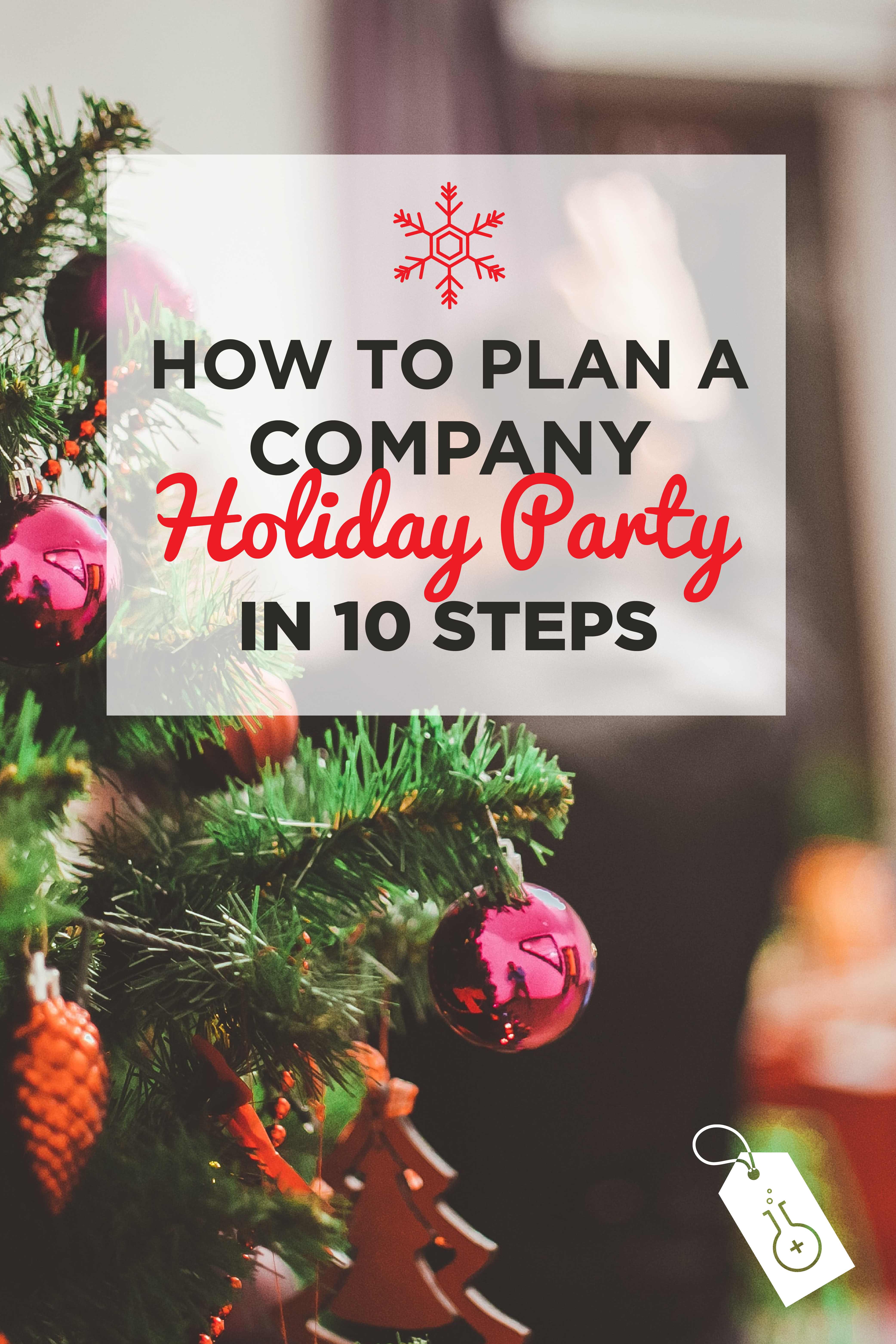How To Plan A Company Holiday Party In 10 Steps Company Holiday Party Work Christmas Party Holiday Party Themes