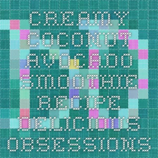Creamy Coconut Avocado Smoothie Recipe - Delicious Obsessions