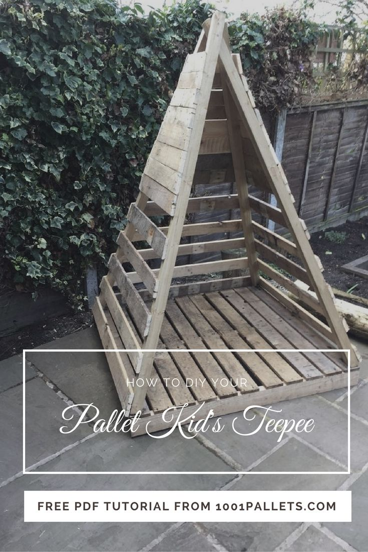 Easy Pallet Kid s Teepee • Free Pallet Tutorials • 1001 Pallets