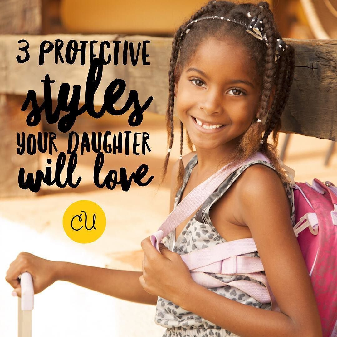 Try these 3 easy protective styles for kids. They'll get ...