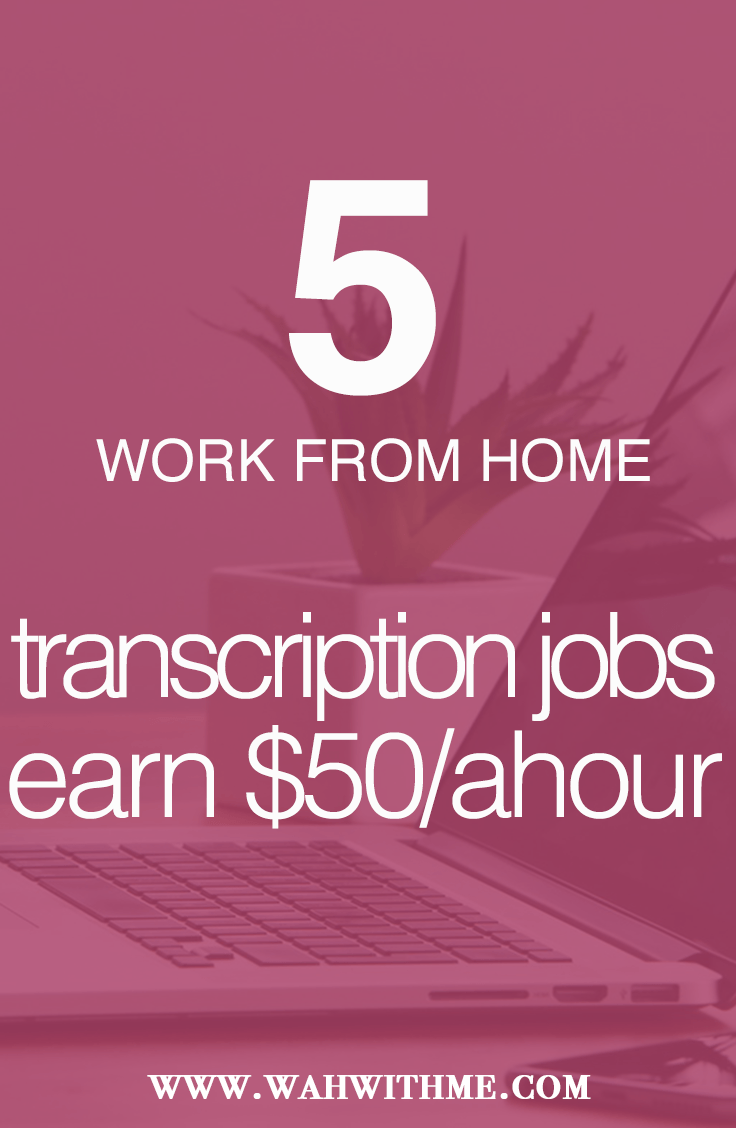 5 Work at Home Transcription Companies that Pay at Least