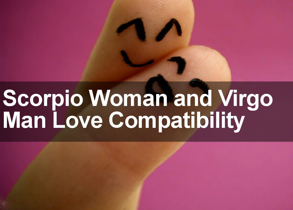 Scorpio man Virgo woman