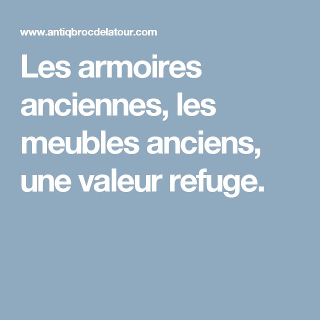 Le Guide Du Meuble Ancien, Les Anciens Meubles Une Valeur Refuge, Les  Armoires, Meuble De Rangement De Grandes Dimensions Plus Haut Que Large.