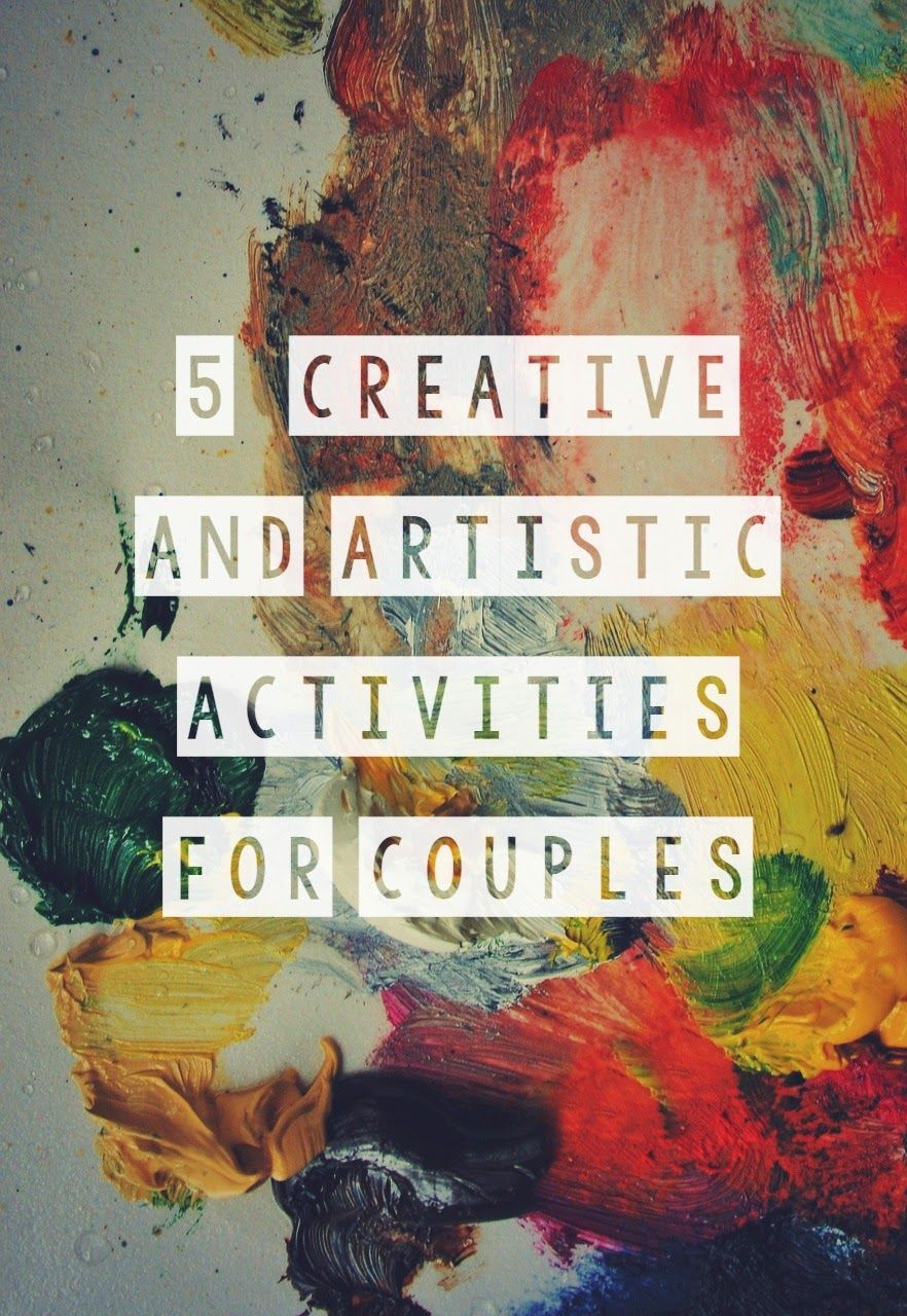 5 Creative and Artistic Activities for Couples | Fun ...