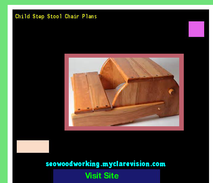 Child Step Stool Chair Plans 192430   Woodworking Plans And Projects!