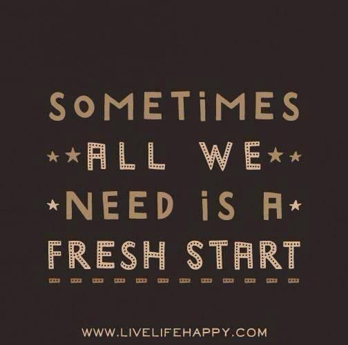 Sometimes All We Need Is A Fresh Start Inspiration Pinterest