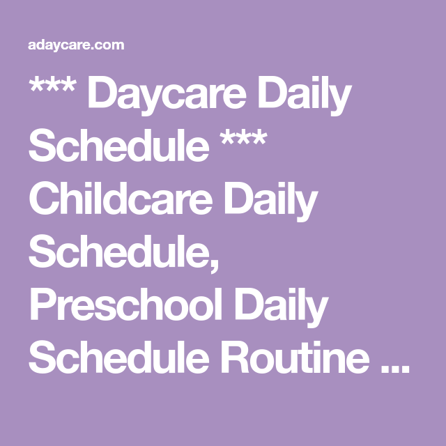 *** Daycare Daily Schedule *** Childcare Daily Schedule, Preschool Daily Schedule Routine Calendar