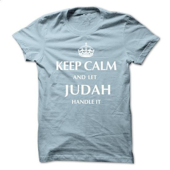 Keep Calm and Let JUDAH  Handle It.New T-shirt - teeshirt cutting #hoodie #sweatshirt man
