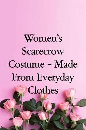 Women's Scarecrow Costume – Made From Everyday Clothes #scarecrowcostumediy Women's Scarecrow Costume – Made From Everyday Clothes#DIyTricks #Doityourself #scarecrowcostumediy