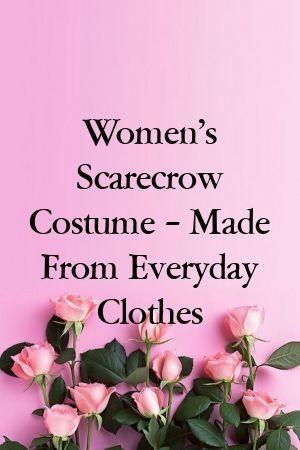 Women's Scarecrow Costume – Made From Everyday Clothes #scarecrowcostumediy Women's Scarecrow Costume – Made From Everyday Clothes#DIyTricks #Doityourself #scarecrowcostumediy