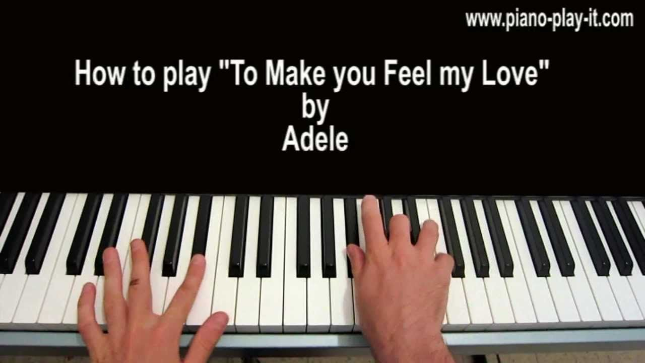 To Make You Feel My Love Piano Tutorial Adele My Love Lyrics
