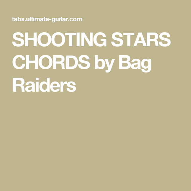 Shooting Stars Chords By Bag Raiders Ch Youve Got Suckers