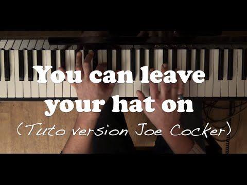 You Can Leave Your Hat On Version Joe Cocker Tuto Piano Facile Partition Musique Musique Piano Apprendre Le Piano