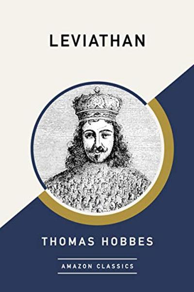 Leviathan Amazonclassics Edition By Thomas Hobbes Amazonclassics Political Books Leviathan Thomas