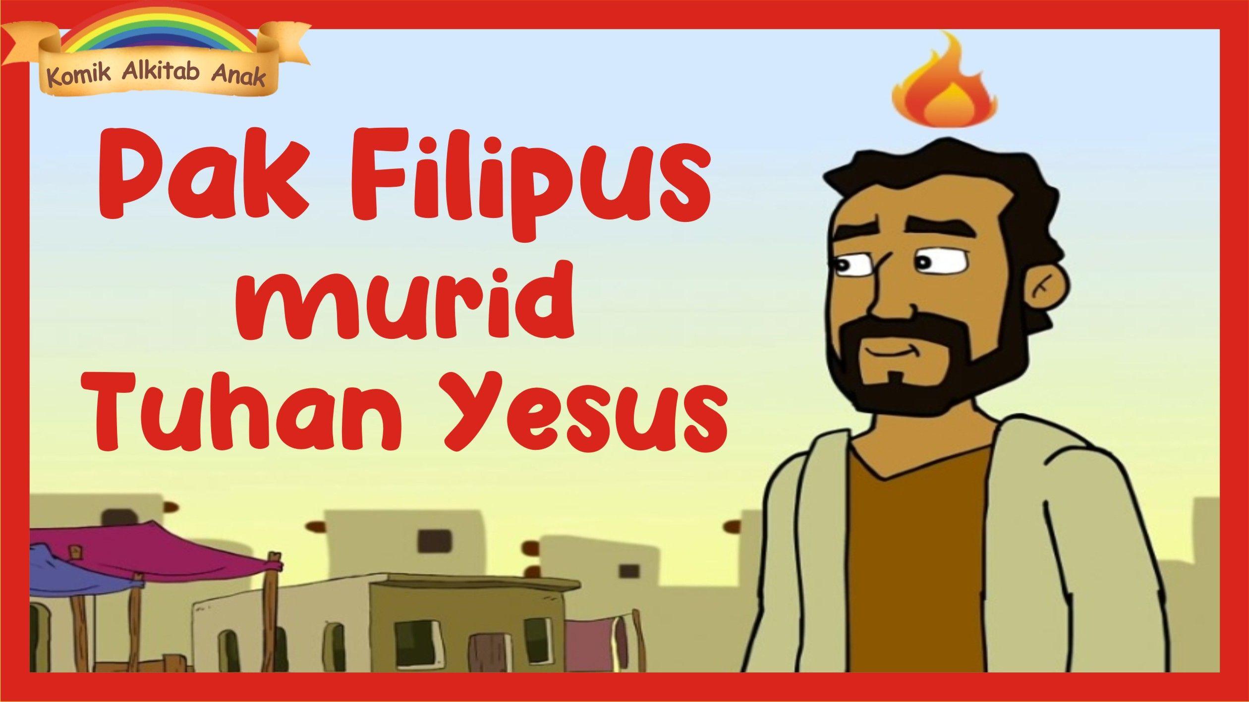 Filipus Murid Yesus Kisah Para Rasul Yohanes Dan Petrus Bertemu Filipus Cerita Komik Alkitab Alkitab Komik Cerita
