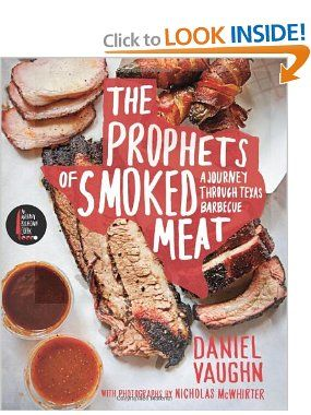 the prophets of smoked meat a journey through texas barbecue
