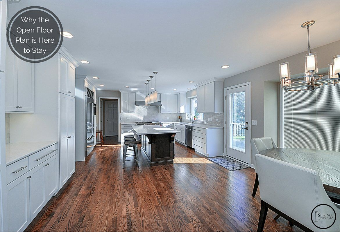 Why The Open Floor Plan Is Here To Stay
