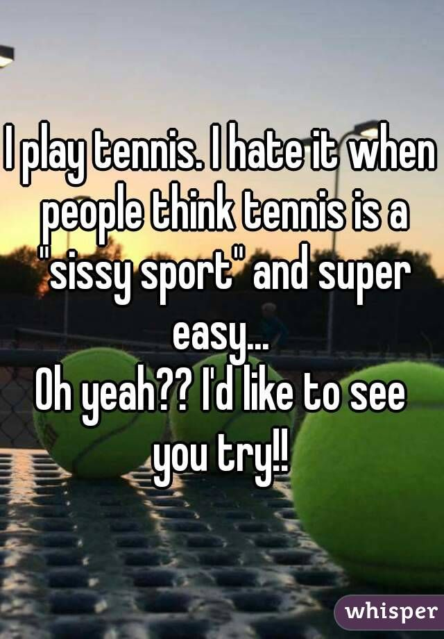 Image result for think tennis is easy | Tennis | Tennis zitate
