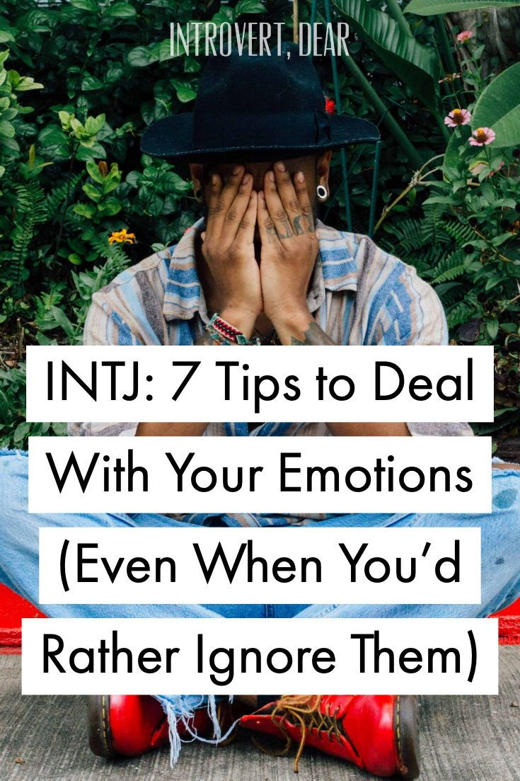 INTJ: 7 Tips to Deal With Your Emotions (When You'