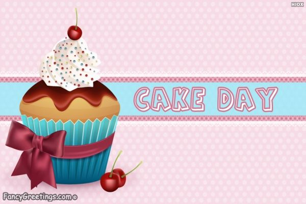 National Cake Day Happy Cake Day Wishes Happy Cake Day Cake Day Day Wishes
