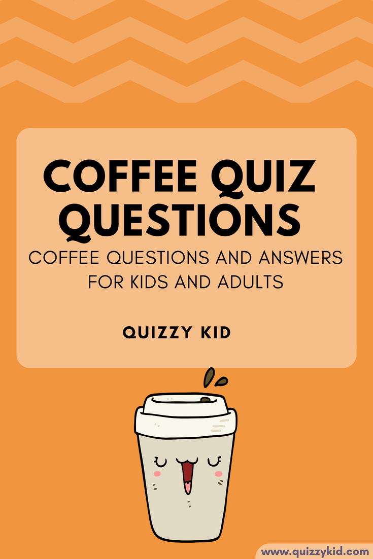 coffee fun quizzes questions quiz trivia adults know read