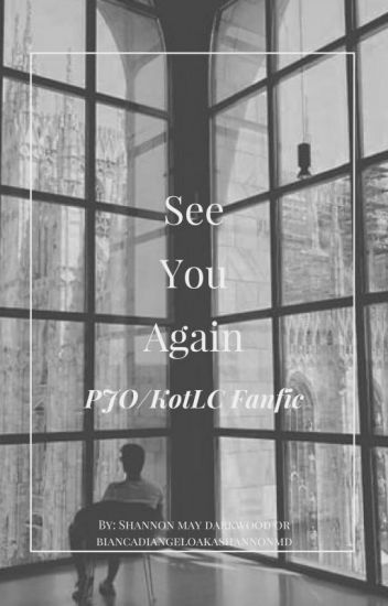 See You Again (Kotlc and Pjo crossover)   Other Percy