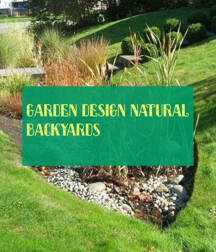 garden design natural backyards