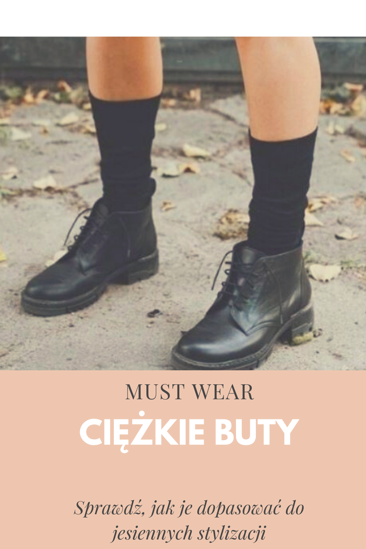 Sprawdz Jak Nosic Ciezkie Jesienne Buty Boots Shoes Combat Boots