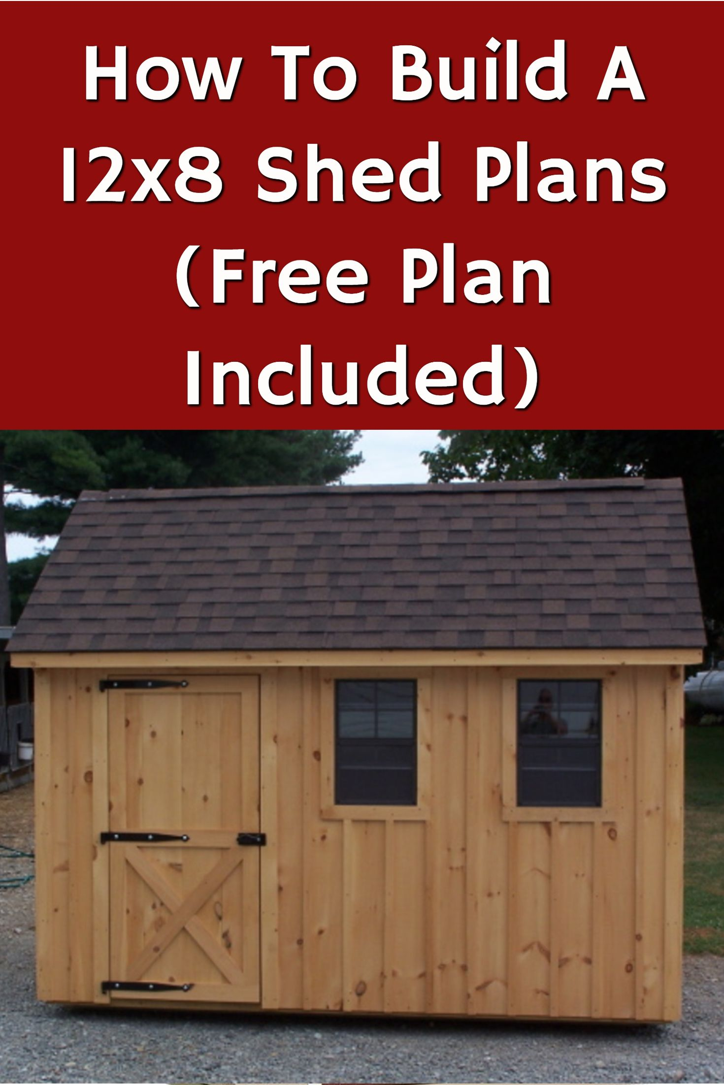 How To Build A 12x8 Shed Plans Ideas Free Plan Included Download Shed Plans 12x8 Shed Shed Plans Shed
