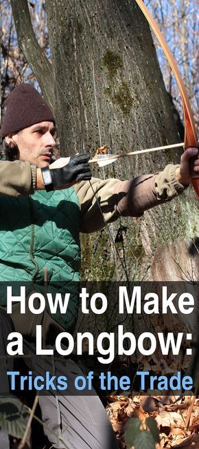 How to make a longbow tricks of the trade woodworking weapons how to make a longbow tricks of the trade solutioingenieria Image collections