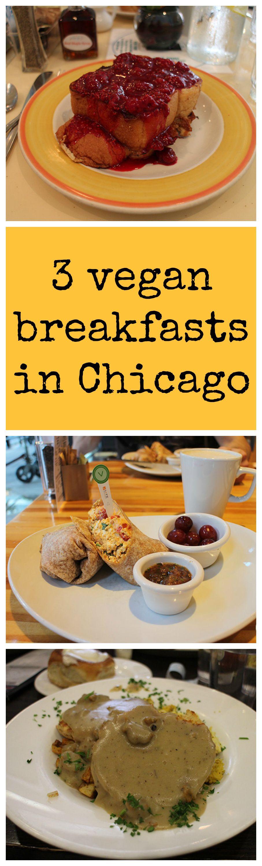 A Taste Of Vegan Chicago Breakfasts Sightseeing Vegetarian Travel Vegan Travel Travel Eating