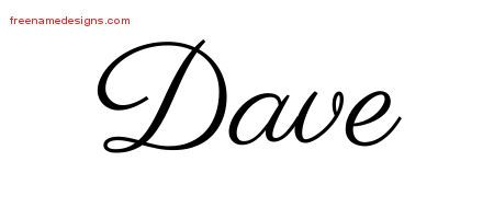 Classic Name Tattoo Designs Dave Printable Free Name Designs Name Tattoo Designs Cursive Tattoos Name Tattoo