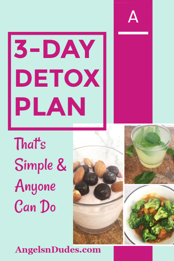 A 3-Day Detox Plan That's Simple & Anyone Can Do | Angels and Dudes