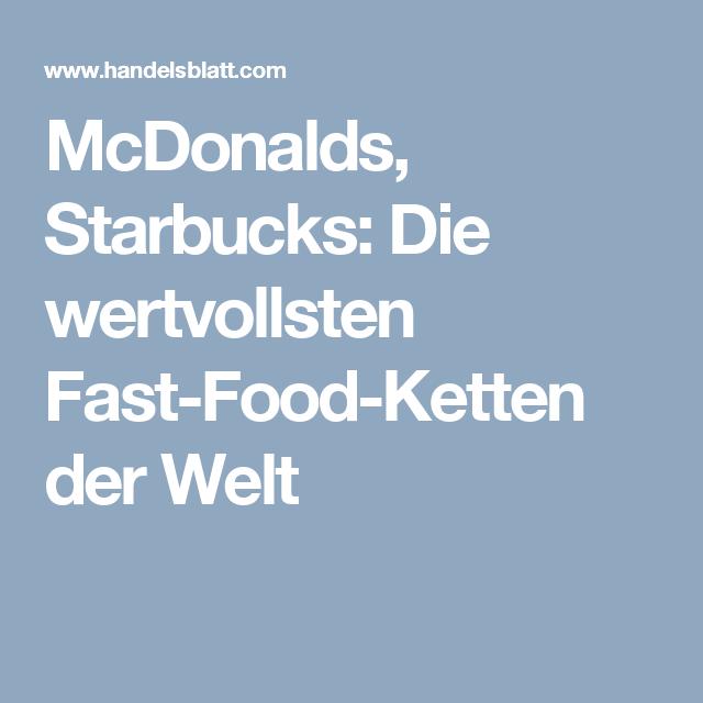 Mcdonalds Starbucks Die Wertvollsten Fast Food Ketten Der Welt