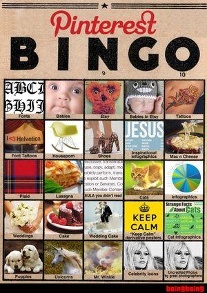 Pinterest: Determine How Predictable Your Friends Are With Pinterest Bingo - @Gizmodo http://gizmodo.com/5892414/determine-how-predictable-your-friends-are-with-pinterest-bingo