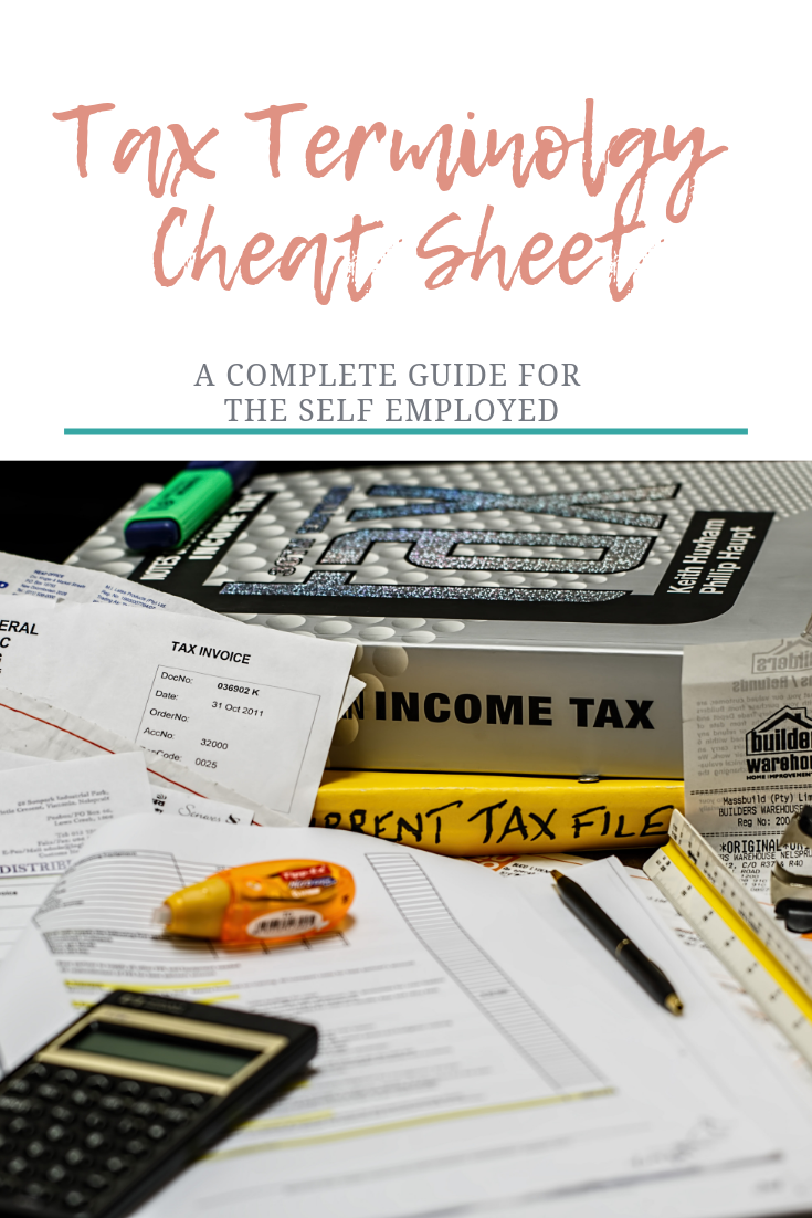 Tax Terms Cheatsheet For Self Employed People Tax Refund Tax Time Bookkeeping