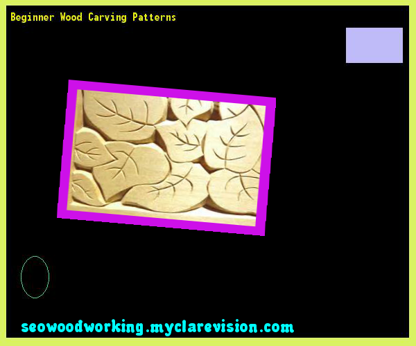 Beginner Wood Carving Patterns 101604 - Woodworking Plans and Projects!