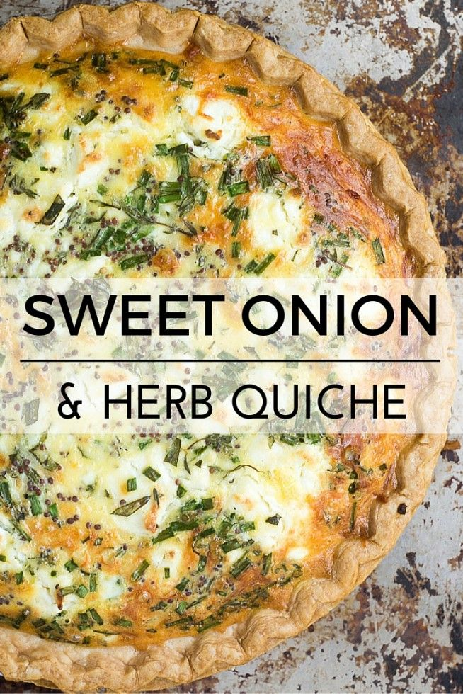 Sweet Onion And Herb Quiche Recipe Good Eats Recipes Great