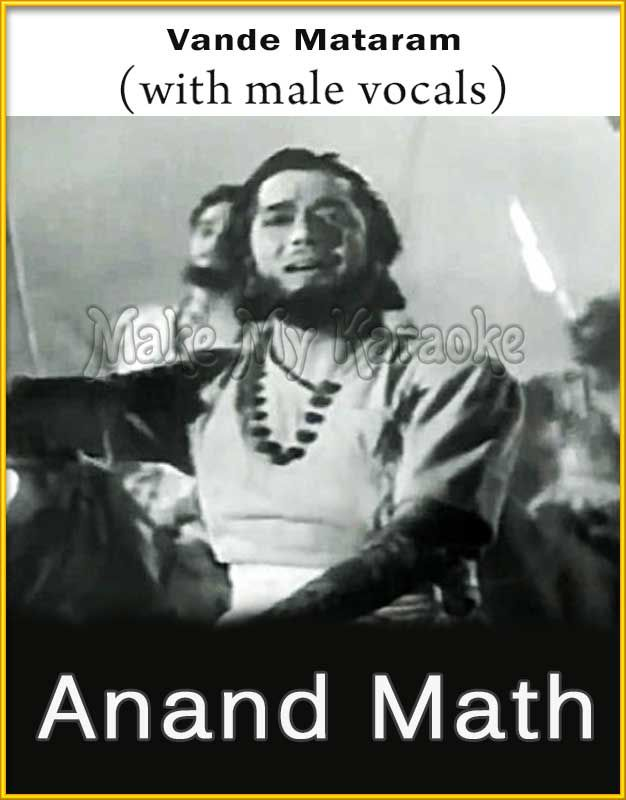 Vande Mataram With Male Vocals Video Karaoke With Lyrics Anandmath Vocal Karaoke Karaoke Songs