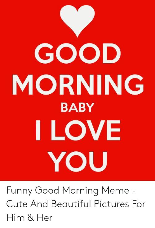 Good Morning I Love You Meme For Her : morning, Boyfriend