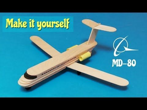 How to make a plane from popsicle sticks. MD 80 ai