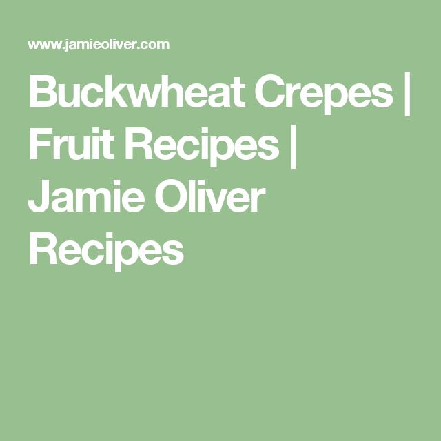 Buckwheat Crepes | Fruit Recipes | Jamie Oliver Recipes