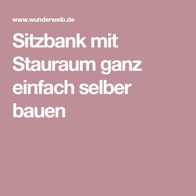 Explore These Ideas And Much More! Sitzbank Mit Stauraum Ganz Einfach Selber  Bauen