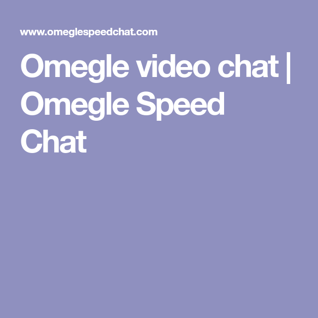 Omegle Video Chat Omegle Speed Chat Omegle Video Chat